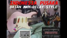 INDONESIA PUSAKA - BRIAN MAY DELAY STYLE WITH AC30 STL ANDY JAMES & DIST...
