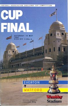 Everton 2 Watford 0 in May 1984 at Wembley. The programme cover for the FA Cup Final. Watford Fc, British Football, Challenge Cup, Goodison Park, Fa Cup Final, Everton Fc, Wembley Stadium, Football Program, Vintage Football
