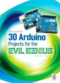 30 Arduino Projects for the Evil Genius: Second Edition by Simon Monk, http://www.amazon.com/dp/0071817727/ref=cm_sw_r_pi_dp_5qBTsb1N4HKYG