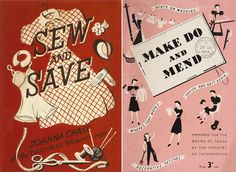 UK 1940s sew and save poster / Make do and Mend   {the next Keep Calm spin-off??}
