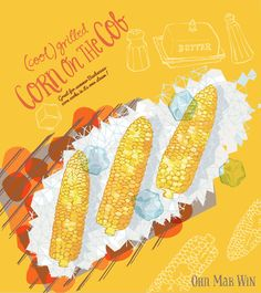 Super easy recipe for grilled corn on the cob - use an ice cube! They Draw and Cook. Ohn Mar Win