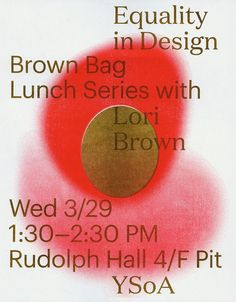 """equalityindesign: """"Join us in the Floor pit on Wednesday for a talk with Lori Brown, professor at the Syracuse University School of Architecture, and esteemed scholar and co-founder of ArchiteXX - a women in architecture group in NYC. Her work. Graphic Design Posters, Graphic Design Illustration, Graphic Design Inspiration, Typography Design, Type Posters, Print Layout, Layout Design, Print Design, Editorial Layout"""