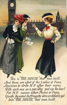 "A British pro-suffrage postcard, circa 1905, from the ""House that Man Built"" series. The ""House"" referred to in the series is Parliament."