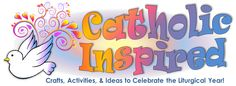 Catholic Inspired- Crafts, Activities and Ideas