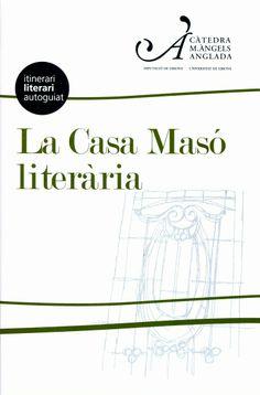Un recorregut per la Casa Masó de la mà d'escritpors contemporanis per descobrir-ne, a banda dels valors històrics i artístics, les ressonàncies poètiques i literàries.