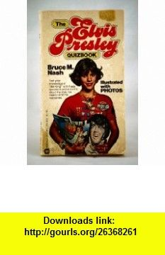 Elvis Presley Quizbook (9780446898232) Bruce M. Nash , ISBN-10: 0446898236  , ISBN-13: 978-0446898232 ,  , tutorials , pdf , ebook , torrent , downloads , rapidshare , filesonic , hotfile , megaupload , fileserve