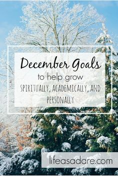 Do you have any goals for December? Here are some goals to improve spiritually, academically, and personally.