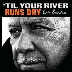 Eric Burdon: 'Til Your River Runs Dry Track LP) Listing in the Vinyl,Music & CD Category on eBid United Kingdom Stevie Wonder, Mick Jagger, Radios, Tempo Music, Die 100, Eric Burdon, Wind Of Change, Tribute, Vinyl Music