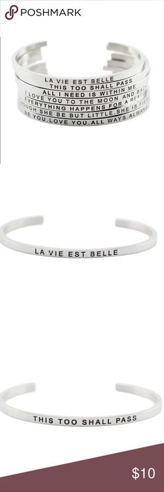 Inspirational bracelets These silver toned  bracelets carry an inspirational message. 😊. Perfect for that personal or individualized gift  1-La Vie Est Belle 2-This too shall pass 3-All I need is within me 4-I love you to the moon and back 5-Everything happens for a reason 6-Though she be but little, she is fierce 7-Be you. Love you. All ways. Always. Jewelry Bracelets
