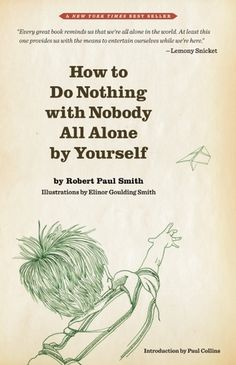 How to Do Nothing with Nobody All Alone by Yourself: A Timely Vintage Field Guide to Self-Reliant Play and Joyful Solitude | Brain Pickings