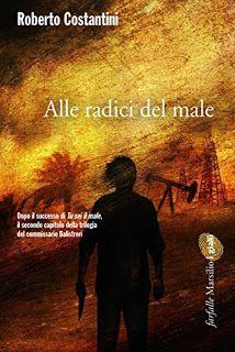La libreria di Beppe: Alle radici del male di Roberto Costantini