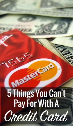 You can use your credit card to buy just about anything. You can pay your bills with it, buy food and clothing with it. Almost everything. Almost. Here are 5 things you can't pay for with your credit card. Your Mortgage Payment Every time you use your credit card, the business you're paying doesn't get the full amount. The credit…
