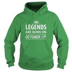 I Love 1013 October 13 Legend Born T Shirt Hoodie Shirt VNeck Shirt Sweat Shirt Youth Tee for womens and Men Shirts & Tees