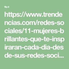 https://www.trendencias.com/redes-sociales/11-mujeres-brillantes-que-te-inspiraran-cada-dia-desde-sus-redes-sociales