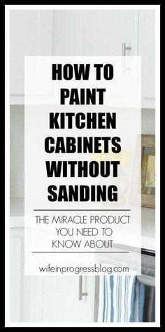 How to Paint Kitchen Cabinets Without Sanding or Priming | The ...