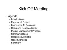 Kick Off Meeting. Agenda Introductions Purpose of Project Importance To Business Roles and Responsibilities Project Management Process Communications Resources Available Ideas Exchange Summary. Change Management, Business Management, Management Tips, Business Planner, Business Tips, Kickoff Meeting, Business Storytelling, Design Thinking Process, Small Business Organization