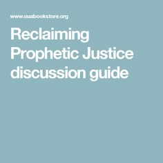 Reclaiming Prophetic Justice discussion guide