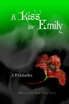 A Kiss for Emily (The Emily Stokes Series) by J.P. Galuska
