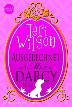 Ausgerechnet Mr. Darcy von Teri Wilson und weiteren, http://www.amazon.de/dp/B00HU038KM/ref=cm_sw_r_pi_dp_hISNvb0Z25D4C