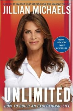 "10 Reasons Why I Loved Jillian Michaels' Book ""Unlimited"""