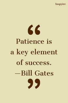 Bill Gates inspirational quotes on patience and success Bill Gates inspirational quotes on patience and success Good Life Quotes, Work Quotes, Faith Quotes, Success Quotes, Quotes To Live By, Best Quotes, Change Quotes, Bill Gates Quotes, Quotes Gate