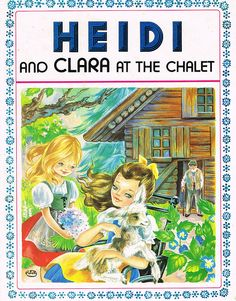 Heidi and Clara at the Chalet | Johanna Spyri Marie-Jose Maury | Flickr - Photo Sharing!