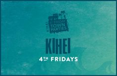 Kihei Fourth Fridays | Maui Fridays