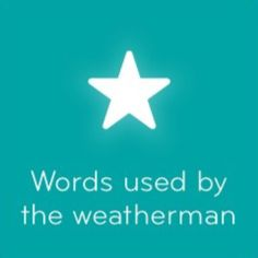 Words used by the weatherman 94 - #94Answers