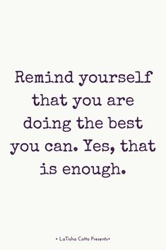 You're doing the best you can :) Quotes To Live By, Me Quotes, Motivational Quotes, Funny Quotes, Strong Quotes, Happy Quotes, Positive Affirmations, Positive Quotes, Inspirational Thoughts