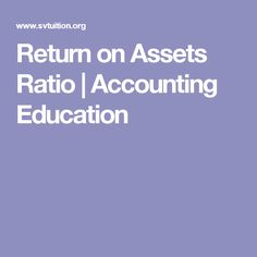 Return on Assets Ratio | Accounting Education