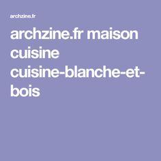 archzine.fr maison cuisine cuisine-blanche-et-bois