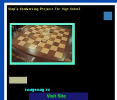 Simple Woodworking Projects For High School 173314 - The Best Image Search