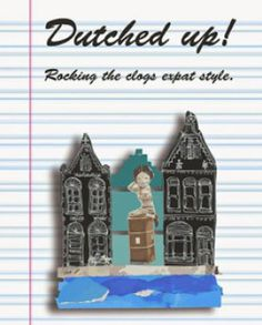 Behind the scenes of the new expat book Dutched Up!