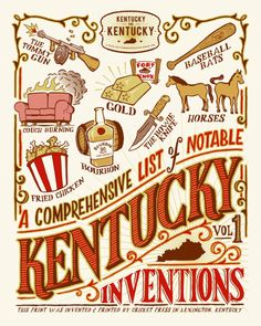 "A Comprehensive List of Notable Kentucky Inventions - Volume 1 Now available via our Cricket Press site shop or our Etsy shop! This lovely 3-color, 16"" x 20"" screenprint was available via the Kentucky for Kentuckys pop-up shop on Record Store Day - Saturday April 21st - at CD Central! Kentucky has invented so many wonderful thingsVolume 2 is already in the works."