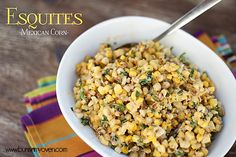 esquites mexican corn salad recipe spicy chipotle cilantro cheesy creamy corn