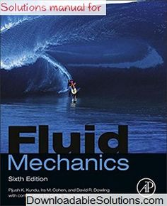 Solutions Manual for Fluid Mechanics 6th Edition Kundu, Cohen, Dowling download answer key, test bank, solutions manual, instructor manual, resource manual, laboratory manual, instructor guide, case solutions