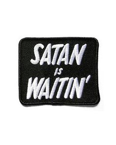 Satan Is Waitin' Patch