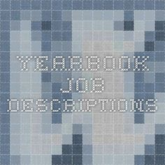 Even though we don't use Walsworth, these are good yearbook job descriptions! Middle School Yearbook, Yearbook Class, Yearbook Pages, Yearbook Spreads, Yearbook Covers, Yearbook Layouts, Yearbook Design, Middle School Reading, Yearbook Theme