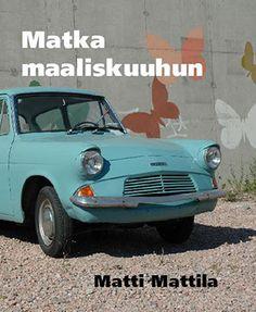 Matti Mattila: Matka maaliskuuhun