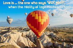 LOVE IS ...VERSE  www.zazzle.co.uk/kompas #love #alanjporterart #kompas #balloon #sky #beautiful #quote #spirit #soul #verse #zazzle #mountain #reality