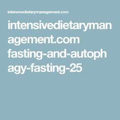 intensivedietarymanagement.com fasting-and-autophagy-fasting-25