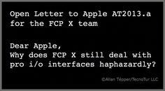 Why does FCP X still deal with pro i/o interfaces haphazardly? by Allan Tépper