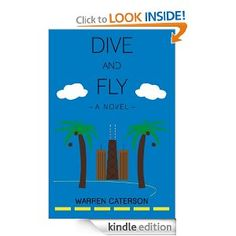 Dive and Fly: Warren Caterson: Amazon.com: Kindle Store