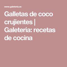 Galletas de coco crujientes   Galeteria: recetas de cocina