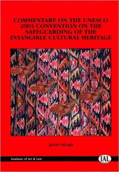 Commentary on the 2003 UNESCO Convention on the Safeguarding of the Intangible Cultural Heritage: Amazon.it: Janet Blake: Libri in altre lingue