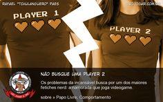 Não Busque Uma Player 2 - Os problemas da incansável busca por um dos maiores fetiches nerd: a namorada que joga videogame. #VaoJogar #VideoGame #VideoGames #Jogos #Games #PapoLivre #Comportamento #Player2 #DiaDosNamorados