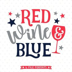 of July SVG design Red Wine and Blue SVG file Wine SVG file Fourth of July Iron on file of July Shirt Patriotic cut file - Wine Shirts - Ideas of Wine Shirts - of July SVG design Red Wine and Blue SVG file Wine SVG file Fourth of July Iron on file Fourth Of July Quotes, Fourth Of July Shirts, Funny 4th Of July, Create Shirts, 4th Of July Party, July 4th, Happy 4 Of July, Machine Design, Transfer Paper