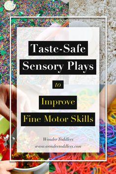 Taste-Safe Sensory Plays to Improve Fine Motor Skills   Wonder Toddlers