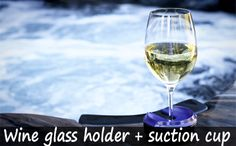 Wine glass holder for boats, bathtubs and hot tubs. Wine Glass Holder, Bathtubs, White Wine, Boats, Alcoholic Drinks, Fun, Outdoor, Outdoors, Bathtub