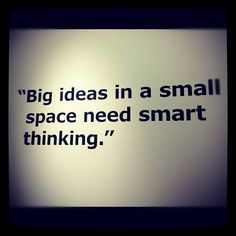 Big ideas in a small space need smart thinking. needs to go in the lab :)